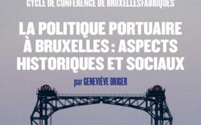 Cycle de Conférences: La politique portuaire à Bruxelles, aspects historiques et sociaux