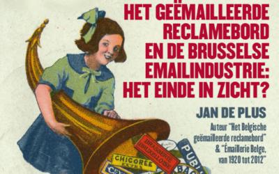 Cycle de conférences: La plaque émaillée publicitaire et l'industrie émaillère à Bruxelles, bientôt la fin?