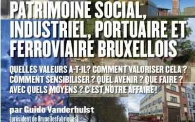 Cycle de conférences: Que faire pour sensibiliser et sauver le patrimoine industriel bruxellois?