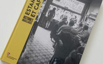 Estaminets et Cafés, Histoires bruxelloises
