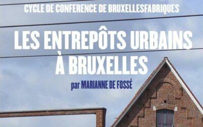 Cycle de conférences: Les entrepôts urbains à Bruxelles